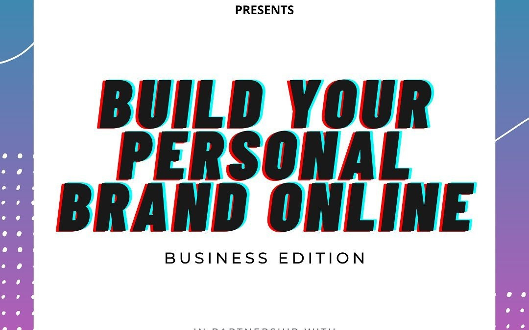 Webinar: Build Your Personal Brand Online